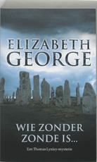 Wie zonder zonde is ... - Elizabeth George (ISBN 9789022987285)