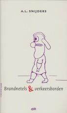 Brandnetels & verkeersborden - A.L. Snijders (ISBN 9789072603920)