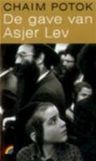De gave van Asjer Lev - Chaim Potok (ISBN 9789041703811)