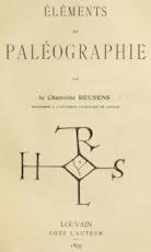 Éléments de paléographie - Edmond Henri Joseph Reusens
