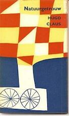 Natuurgetrouw; schetsen, verhalen, fabels, greguéria's, metamorfoses, dialogen, overwegingen, allegorieën, dagboekbladen, een reisbeschrijving, drie gedichten en een brief - Hugo Claus