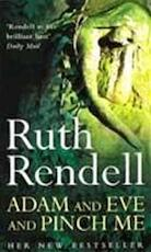 Adam and Eve and pinch me - Ruth Rendell (ISBN 9780099426196)