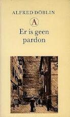 Er is geen pardon - Alfred Döblin, Pieter Cramer (ISBN 9789025350529)