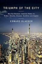 Triumph of the City - Edward Glaeser (ISBN 9781594202773)