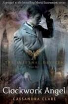 Infernal devices (01): clockwork angel - Clare C (ISBN 9781406330342)