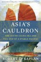 Asia's Cauldron - Kaplan R (ISBN 9780812999068)