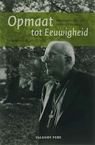 Opmaat tot eeuwigheid - M. Muskens, A. Broers, Arjan Broers (ISBN 9789056252472)