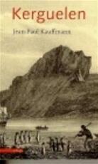 Kerguelen - Jean-Paul Kauffmann, Jelle Noorman (ISBN 9789025403492)