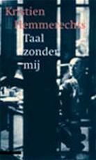 Taal zonder mij - Kristien Hemmerechts (ISBN 9789045004426)
