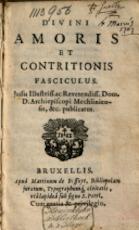 Divini amoris et contritionis fasciculus jussu illustrissimi... - Jacob Boonen