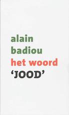 Het woord 'jood' - Alain Badiou (ISBN 9789025957858)