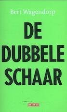 De dubbele schaar - Bert Wagendorp (ISBN 9789044529180)