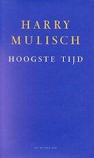Hoogste tijd - Harry Mulisch (ISBN 9789023401261)