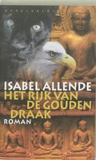 Het rijk van de gouden draak - Isabel Allende (ISBN 9789028441781)