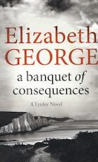 A Banquet of Consequences - Elizabeth George (ISBN 9781444786651)
