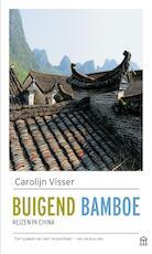 Buigend bamboe - Carolijn Visser (ISBN 9789046705711)