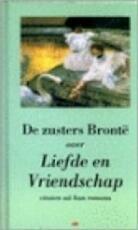 De zusters Brontë over liefde en vriendschap - Emily Brontë, Charlotte Brontë, Anne Brontë, Akkie de Jong, Textcase (ISBN 9789055133444)