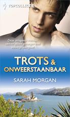 Trots & onweerstaanbaar - Sarah Morgan (ISBN 9789402521474)
