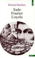 Sade, Fourier, Loyola - Roland Barthes (ISBN 9782020055116)