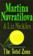 The Total Zone - Martina Navratilova, Elizabeth Nickles, Liz Nickles (ISBN 9780340618516)