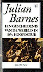 Een geschiedenis van de wereld in 10 1/2 hoofdstuk - Julian Barnes, Else Hoog (ISBN 9789041330543)