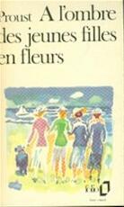 À l'ombre des jeunes filles en fleurs - Marcel Proust (ISBN 9782070360864)