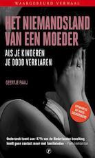 Het niemandsland van een moeder - Geertje Paaij (ISBN 9789089759016)