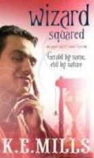 Rogue agent (03): wizard squared - Mills K (ISBN 9781841497297)
