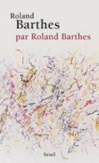 Roland Barthes, par Roland Barthes - Roland Barthes (ISBN 9782021242492)