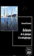 Aristote de la physique à la métaphysique - Bertrand Souchard (ISBN 9782905965912)