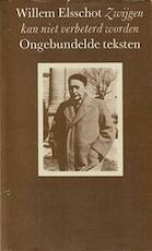 Zwijgen kan niet verbeterd worden : Ongebundelde teksten - Willem Elsschot (ISBN 9789062130825)