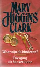 Waar zijn de kinderen? ; Dreiging uit het verleden - Mary Higgins Clark (ISBN 9789024523443)