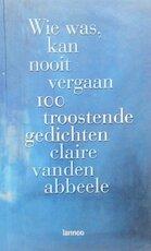 Wie was, kan nooit vergaan - C. vanden Abbeele (ISBN 9789020950120)