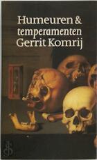 Humeuren en temperamenten - Gerrit Komrij