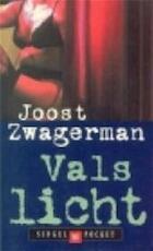 Vals licht - Joost Zwagerman (ISBN 9789029561631)