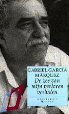 De zee van mijn verloren verhalen - Gabriel Garcia Marquez, Francine Mendelaar (ISBN 9789029098250)