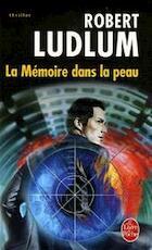 La mémoire dans la peau - Robert Ludlum (ISBN 9782253031444)