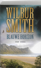 Blauwe horizon - Wilbur Smith (ISBN 9789022552179)