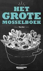 Het grote mosselboek - Tine Bral (ISBN 9789058269621)