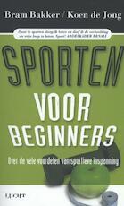 Sporten voor beginners - Bram Bakker, Koen de Jong (ISBN 9789491729041)