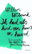 Ik had als kind een huis en haard - Willem Wilmink (ISBN 9789044616712)