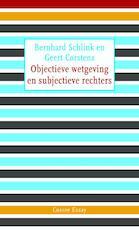 Objectieve wetgeving en subjectieve rechters - Bernhard Schlink, Geert Corstens (ISBN 9789059363342)