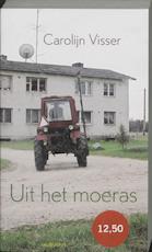 Uit het moeras - Carolijn Visser (ISBN 9789045700205)