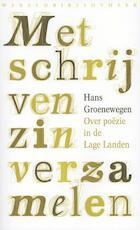 Met schrijven zin verzamelen - Hans Groenewegen (ISBN 9789028424579)