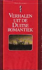 Verhalen uit de duitse romantiek - Unknown (ISBN 9789027421654)
