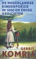 De Nederlandse kinderpoezie in 1000 en enige gedichten - Gerrit Komrij
