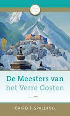 De meesters van het Verre Oosten - Baird Spalding (ISBN 9789020209457)