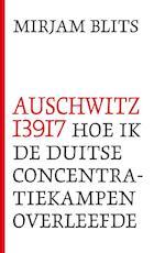 Auschwitz I39I7 - Mirjam Blits (ISBN 9789089752550)