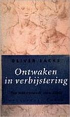 Ontwaken in verbijstering - Oliver Sacks, Jos den Bekker (ISBN 9789029053846)