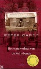 Het ware verhaal van de Kelly-bende - Peter Carey, Inge Kok (ISBN 9789045007649)